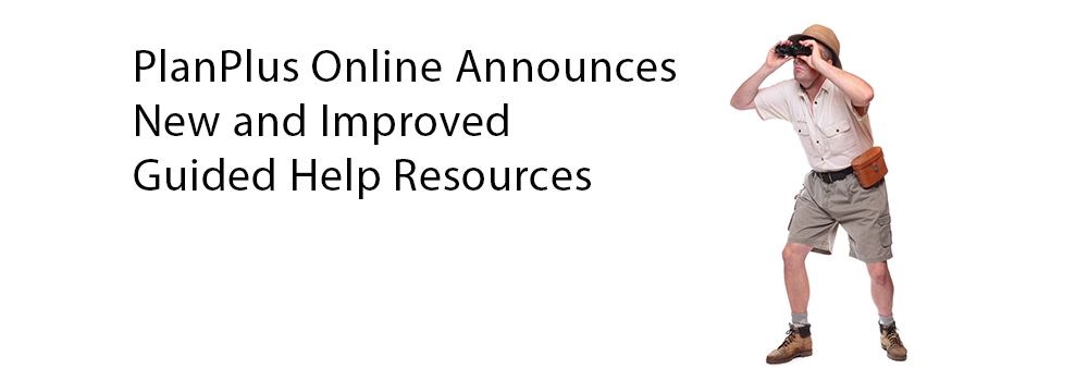 PlanPlus Online Announces New and Improved Guided Help Resources