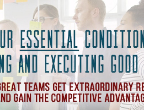 The Four Essential Conditions for Developing and Executing Good Strategy